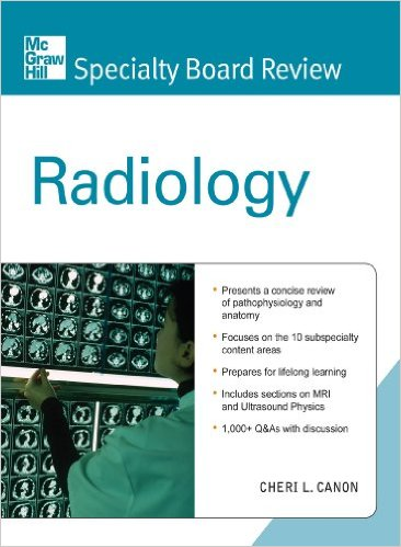 McGraw Hill Specialty Board Review: Radiology