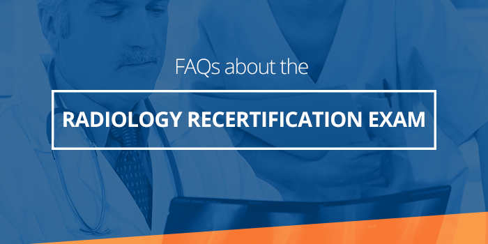 Radiology Board Exam FAQ