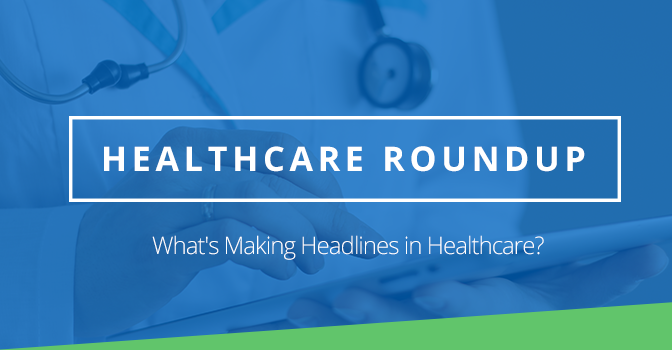 Healthcare Roundup
