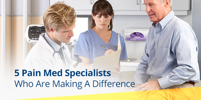 5-Pain-Med-Specialists-Who-Are-Making-A-Difference