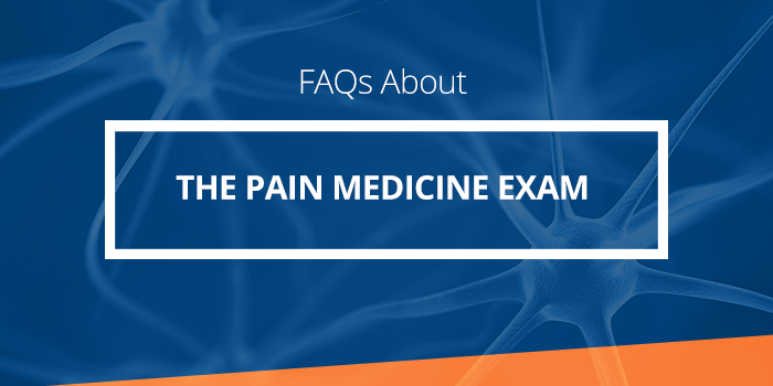 7 Things To Know About the ABA Pain Medicine Exam