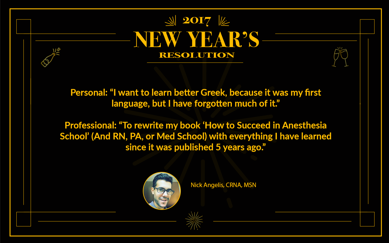 Nick Angelis, CRNA, MSN 2017 Resolutions