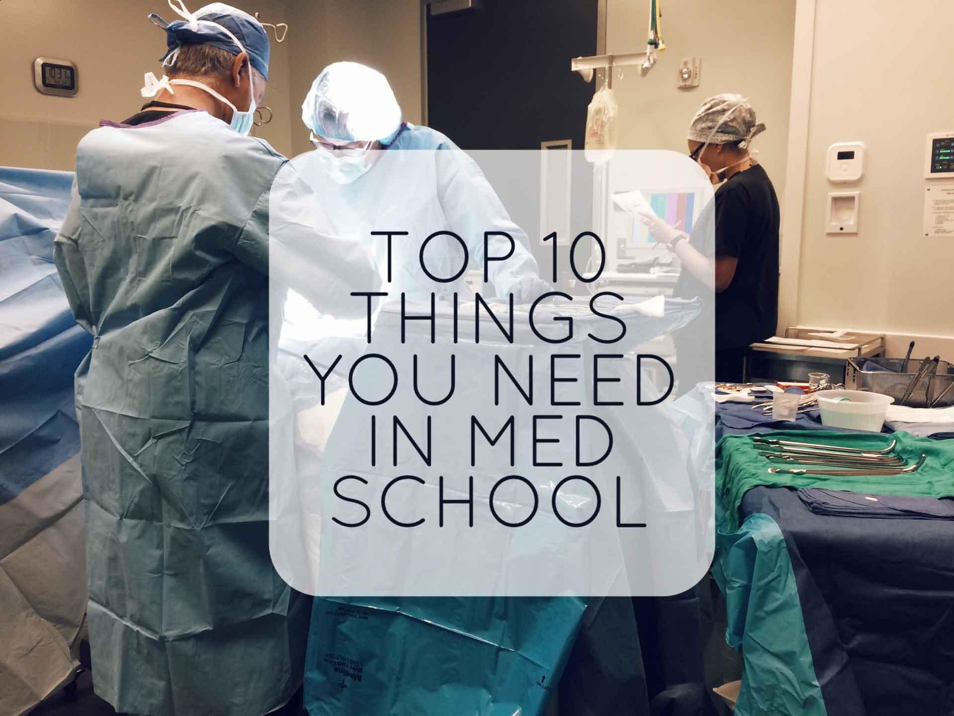 Top 10 Things You Need in Medical School
