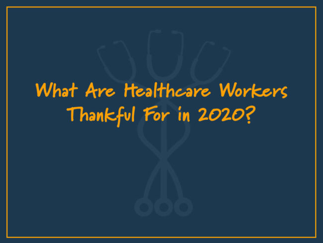 What Are Healthcare Workers Thankful for in 2020?